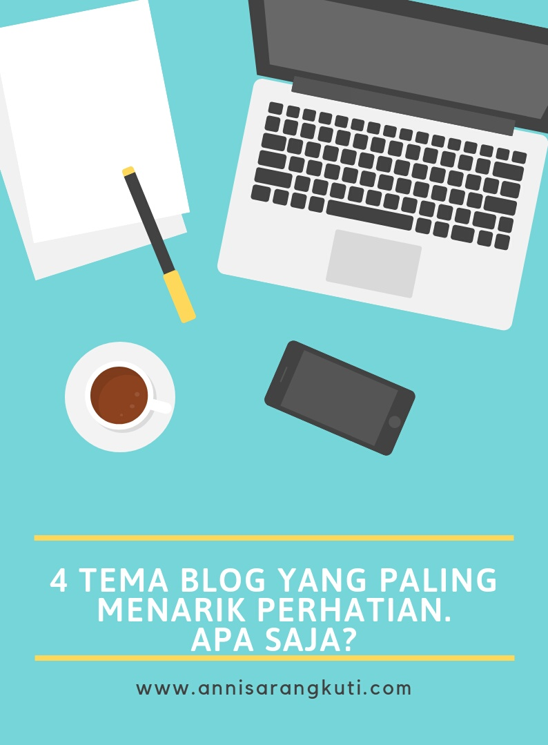 4 Tema Blog yang Paling Menarik Perhatian. Apa Saja?