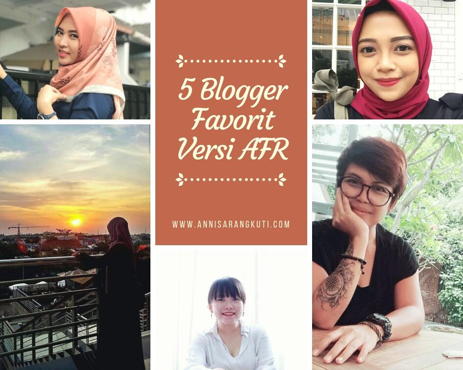 Siapa Saja 5 Blogger Favorit Versi AFR?