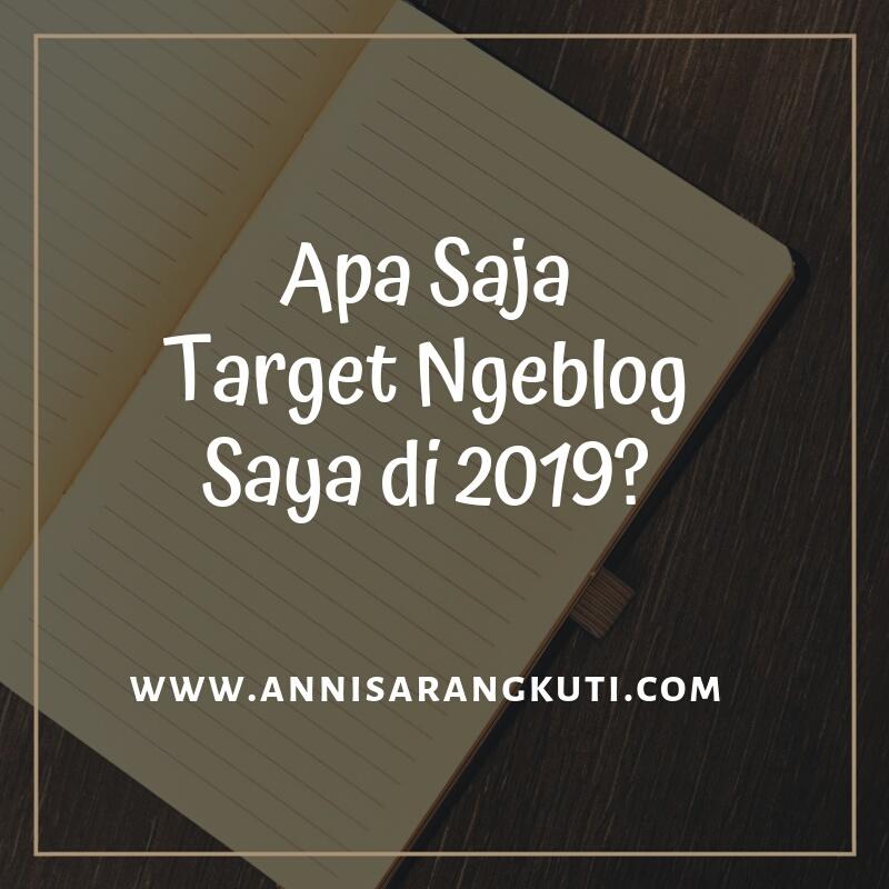 Apa Saja Target Ngeblog Saya di 2019?