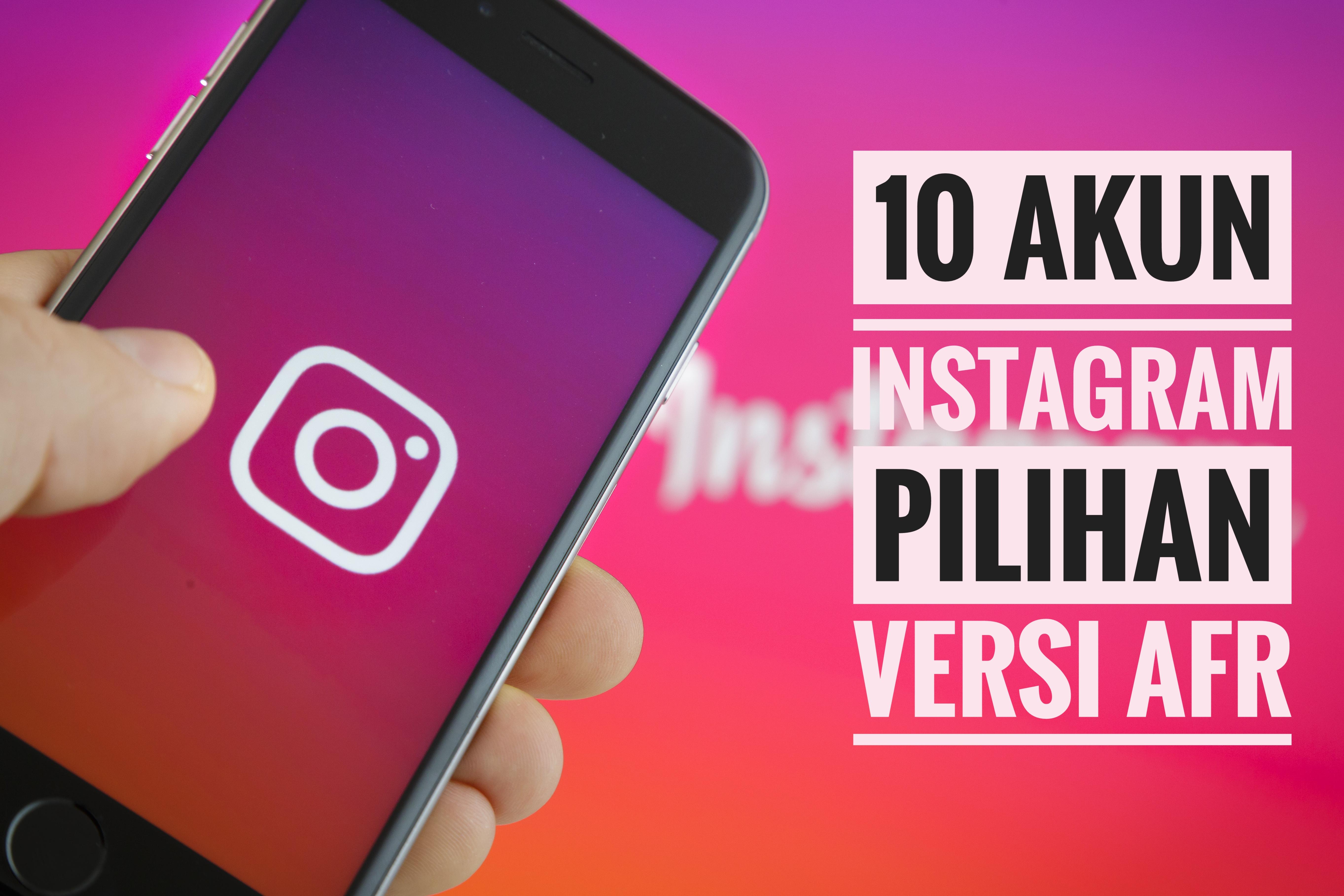 10 Akun Instagram Pilihan Versi AFR